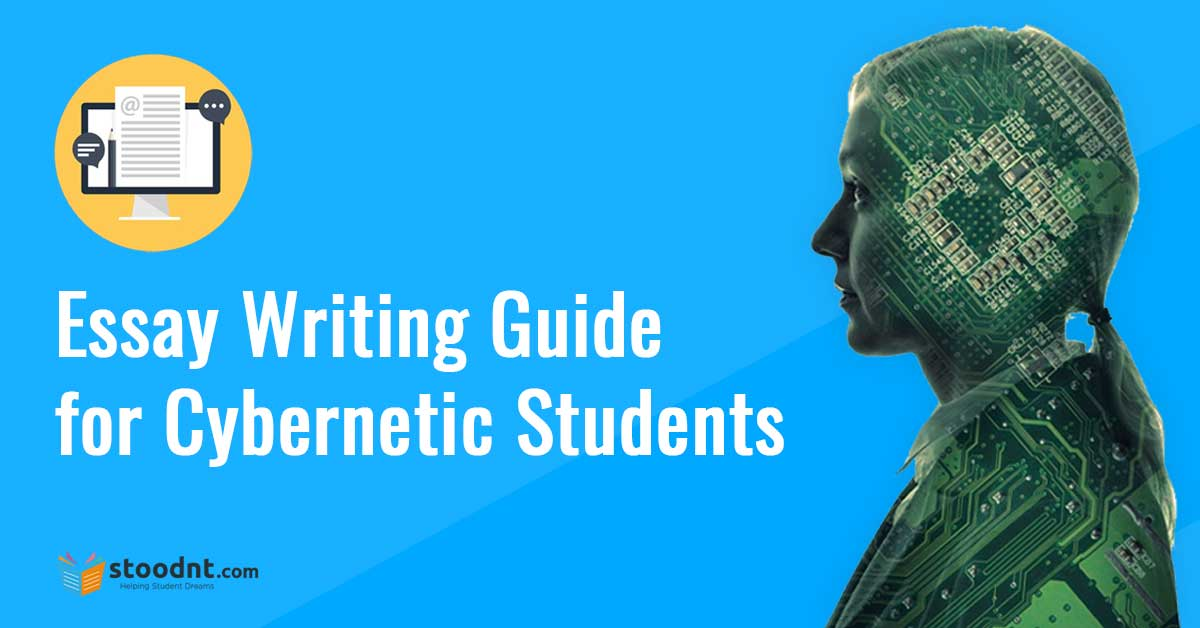 Essay Writing Guide for Cybernetic Students