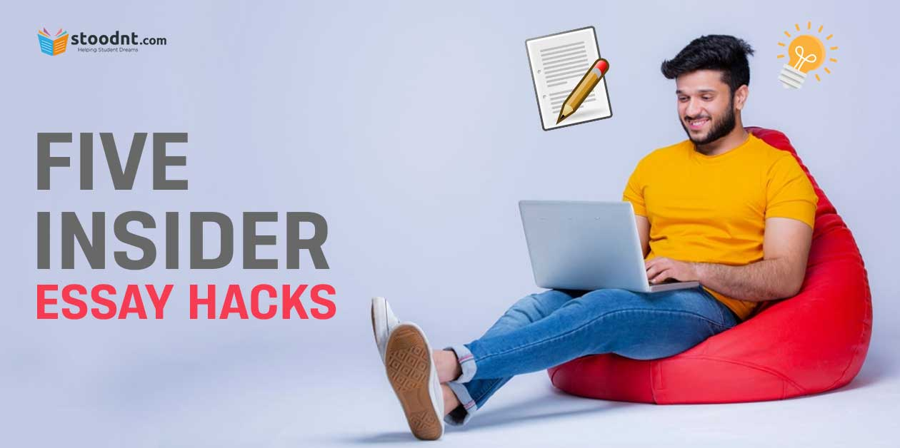 Five insider college essay hacks